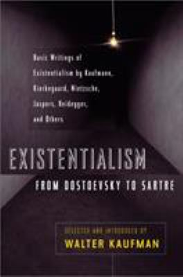 Existentialism from Dostoevsky to Sartre 9780452009301