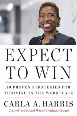 Expect to Win: 10 Proven Strategies for Thriving in the Workplace 9780452295902