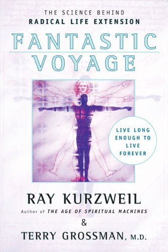 Fantastic Voyage: Live Long Enough to Live Forever 9780452286672