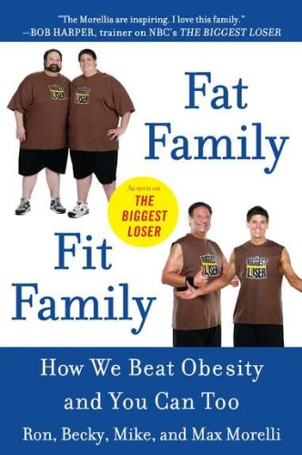 Fat Family/Fit Family: How We Beat Obesity and You Can Too 9780452296930