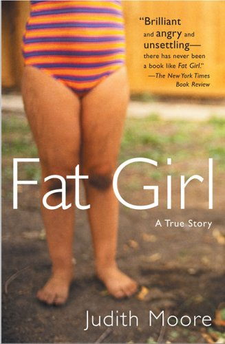 Fat Girl: A True Story 9780452285859