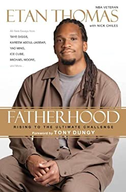 Fatherhood: Rising to the Ultimate Challenge 9780451236739