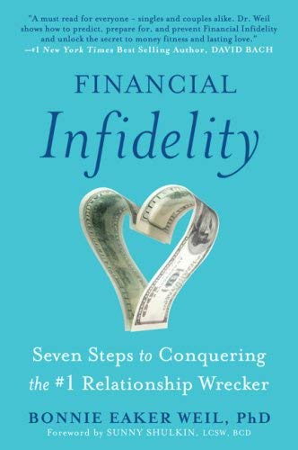 Financial Infidelity: Seven Steps to Conquering the #1 Relationship Wrecker 9780452289994