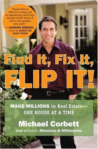 Find It, Fix It, Flip It!: Make Millions in Real Estate--One House at a Time 9780452286696