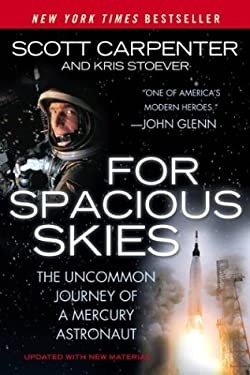 For Spacious Skies: The Uncommon Journey of a Mercury Astronaut 9780451211057