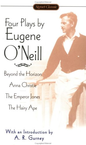 Four Plays by Eugene O'Neill: Anna Christie; The Hairy Ape; The Emperor Jones; Beyond the Horizon 9780451526670