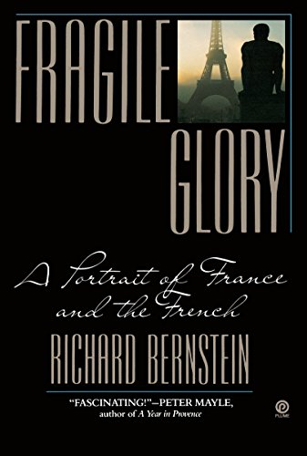 Fragile Glory: A Portrait of France and the French 9780452266780