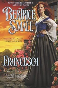 Francesca: The Silk Merchant's Daughters 9780451413734