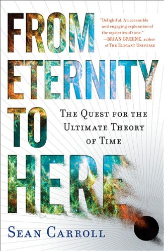 From Eternity to Here: The Quest for the Ultimate Theory of Time 9780452296541