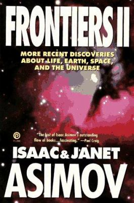 Frontiers 2: More Recent Discoveries about Life, Earth, Space, and the Universe 9780452272293