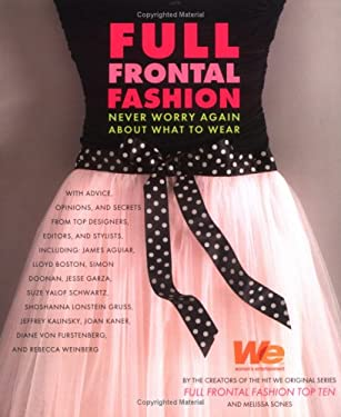 Full Frontal Fashion: Never Worry Again about What to Wear 9780452286665