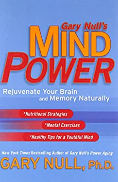 Gary Null's Mind Power: Rejuvenate Your Brain and Memory Naturally 9780451216731