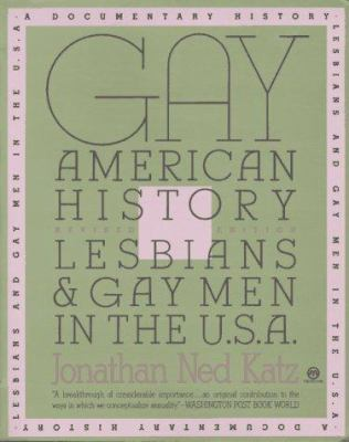 Gay American History: Lesbians and Gay Men in the U.S.A.; Revised Edition 9780452010925