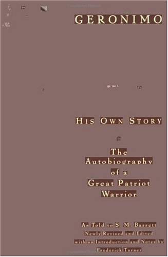 Geronimo: His Own Story: The Autobiography of a Great Patriot Warrior 9780452011557