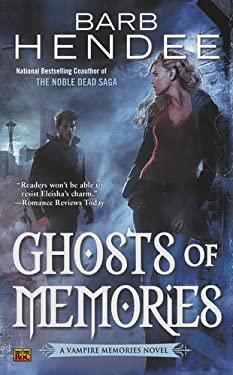 Ghosts of Memories: A Vampire Memories Novel 9780451464842