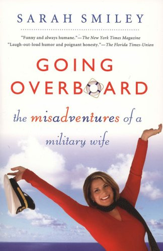 Going Overboard: The Misadventures of a Military Wife 9780451218513