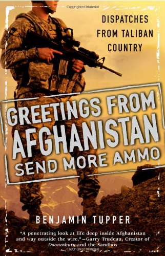 Greetings from Afghanistan, Send More Ammo: Dispatches from Taliban Country 9780451233257