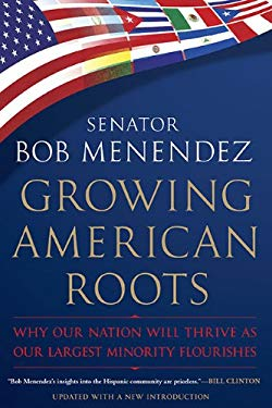 Growing American Roots: Why Our Nation Will Thrive as Our Largest Minority Flourishes 9780451231406