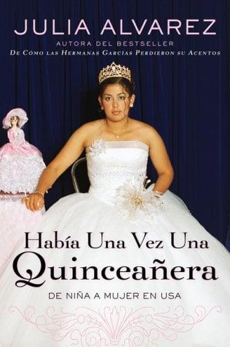Habia una Vez una Quinceanera: De Nina A Mujer en Ee.Uu. = Once Upon a Quinceanera 9780452289390