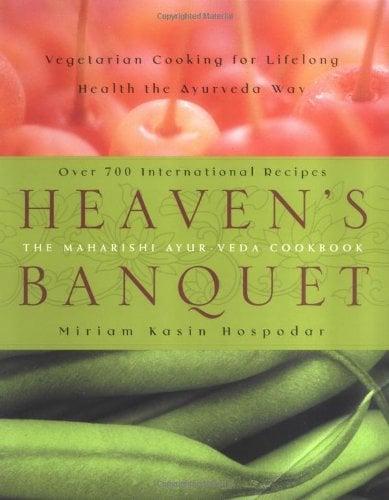 Heaven's Banquet: Vegetarian Cooking for Lifelong Health the Ayurveda Way 9780452282780