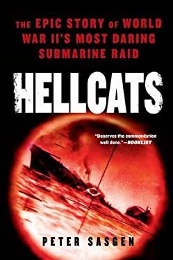 Hellcats: The Epic Story of World War II's Most Daring Submarine Raid 9780451231369