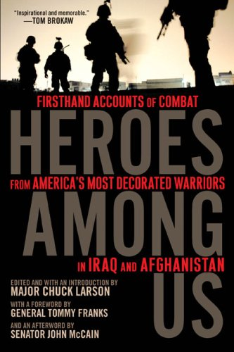 Heroes Among Us: Firsthand Accounts of Combat from America's Most Decorated Warriors in Iraq and Afghanistan 9780451225849