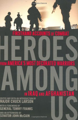 Heroes Among Us: Firsthand Accounts of Combat from America's Most Decorated Warriors in Iraq and Afghanistan 9780451223340