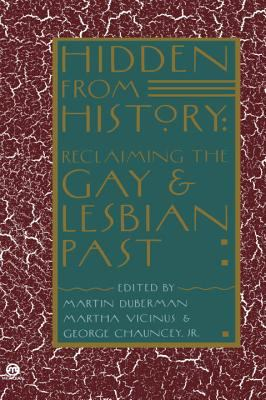Hidden from History: Reclaiming the Gay and Lesbian Past 9780452010673