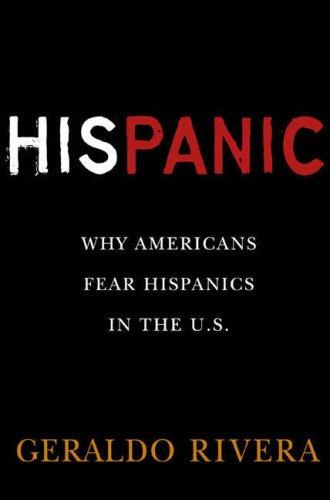 His Panic: Why Americans Fear Hispanics in the U.S. 9780451224149