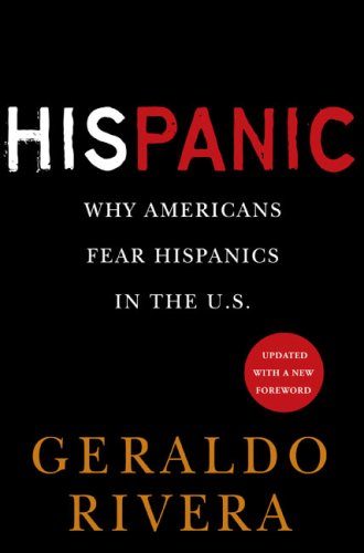 His Panic: Why Americans Fear Hispanics in the U.S. 9780451226099