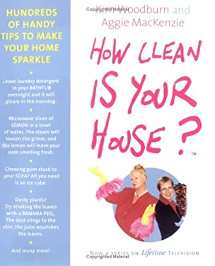 How Clean Is Your House?: Hundreds of Handy Tips to Make Your Home Sparkle 9780452286962