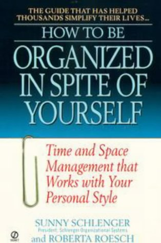 How to Be Organized in Spite of Yourself: Time and Space Management That Works with Your Personal Style 9780451197467