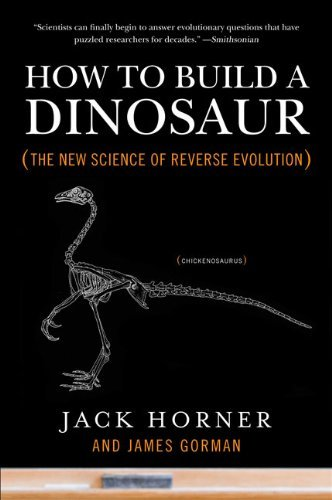 How to Build a Dinosaur: The New Science of Reverse Evolution 9780452296015