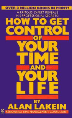 How to Get Control of Your Time and Your Life 9780451167729