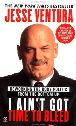 an analysis of jesse ventura i aint got time to bleed Read i ain't got time to bleed by jesse ventura by jesse ventura for free with a 30 day free trial read ebook on the web, ipad, iphone and android.