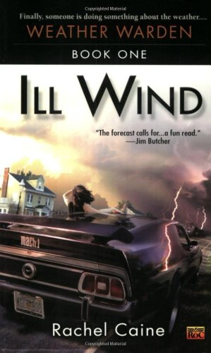 Ill Wind: Book One of the Weather Warden 9780451459527