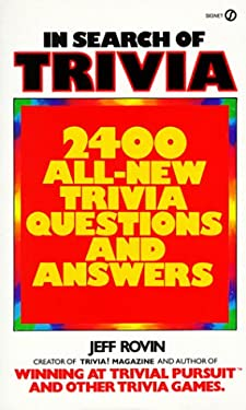 In Search of Trivia: 2400 All-New Trivia Questions and Answers 9780451162502
