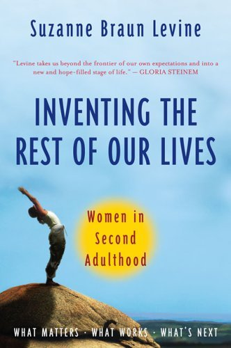 Inventing the Rest of Our Lives: Women in Second Adulthood 9780452287211