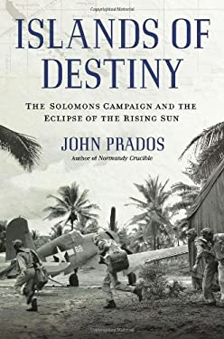 Islands of Destiny: The Solomons Campaign and the Eclipse of the Rising Sun 9780451238047