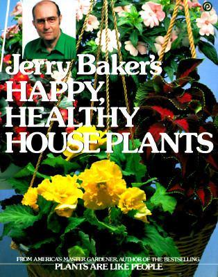 Jerry Baker's Happy Healthy Houseplants 9780452262119
