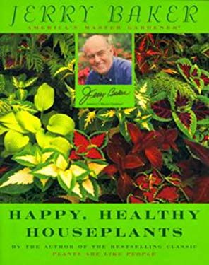 Jerry Baker's Happy, Healthy Houseplants 9780452281066