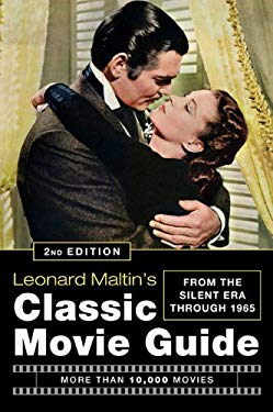 Leonard Maltin's Classic Movie Guide: From the Silent Era Through 1965 9780452295773
