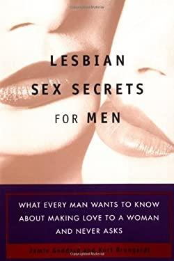 Lesbian Sex Secrets for Men: For Men 9780452281332