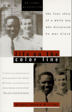 Life on the Color Line: The True Story of a White Boy Who Discovered He Was Black 9780452275331