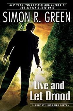 Live and Let Drood: A Secret Histories Novel 9780451464521