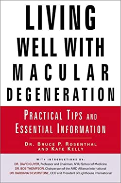 Living Well with Macular Degeneration: Practical Tips and Essential Information 9780451202642