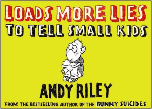 Loads More Lies to Tell Small Kids 9780452288560