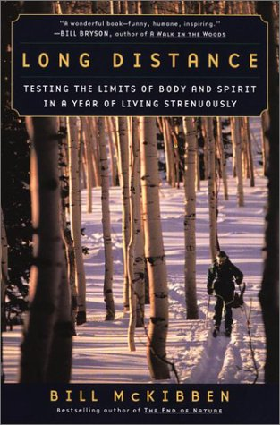 Long Distance: Testing the Limits of Body and Spirit in a Year of Living Strenuously 9780452282704