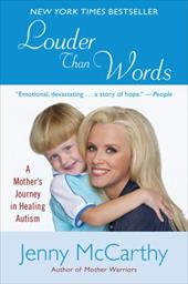 Louder Than Words: A Mother's Journey in Healing Autism 1493305
