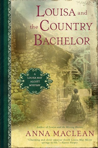 Louisa and the Country Bachelor: A Louisa May Alcott Mystery 9780451234711